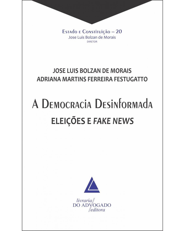 A democracia desinformada: Eleições e fake news - 1ª Edição | 2020