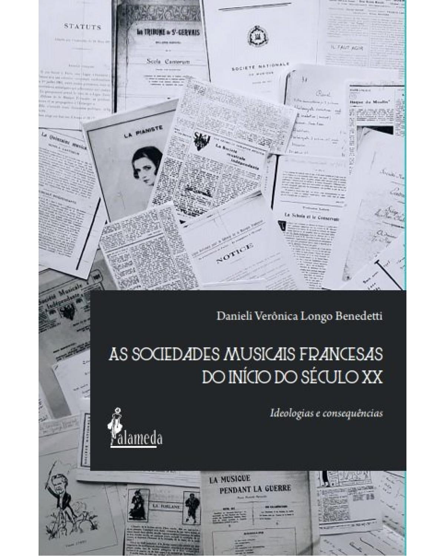 As sociedades musicais francesas do início do século XX: Ideologias e consequências - 1ª Edição   2020