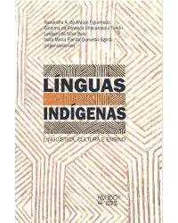 Línguas indígenas: linguística, cultura e ensino - 1ª Edição   2021