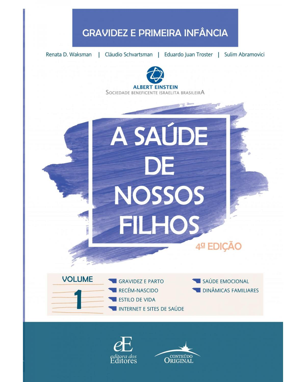 A saúde de nossos filhos - Volume 1:  - 4ª Edição | 2021