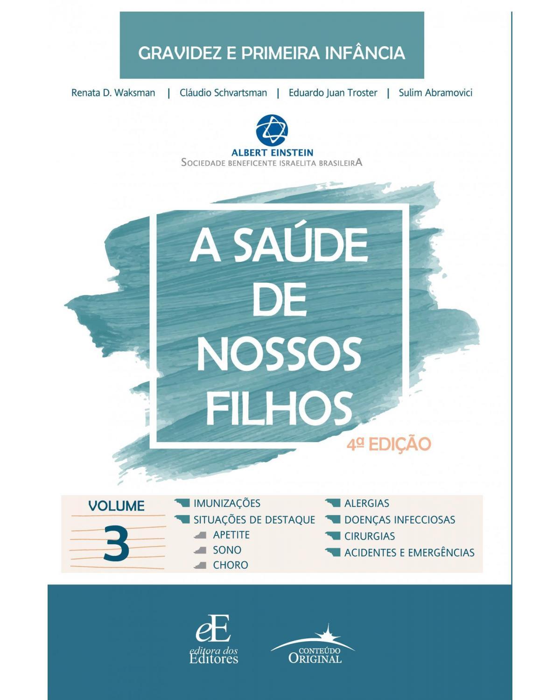 A saúde de nossos filhos - Volume 3:  - 4ª Edição | 2021