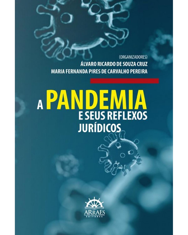 A pandemia e seus reflexos jurídicos - 1ª Edição | 2020