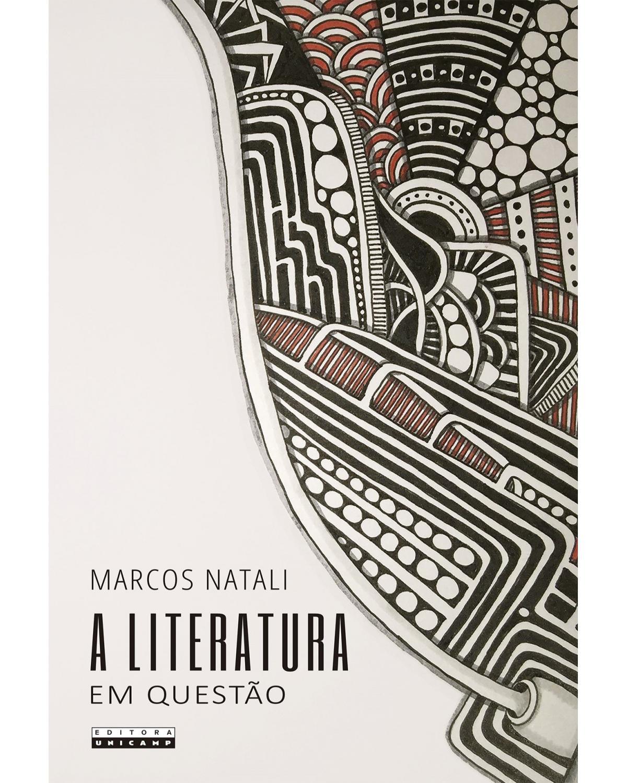 A literatura em questão: Sobre a responsabilidade da instituição literária - 1ª Edição   2020
