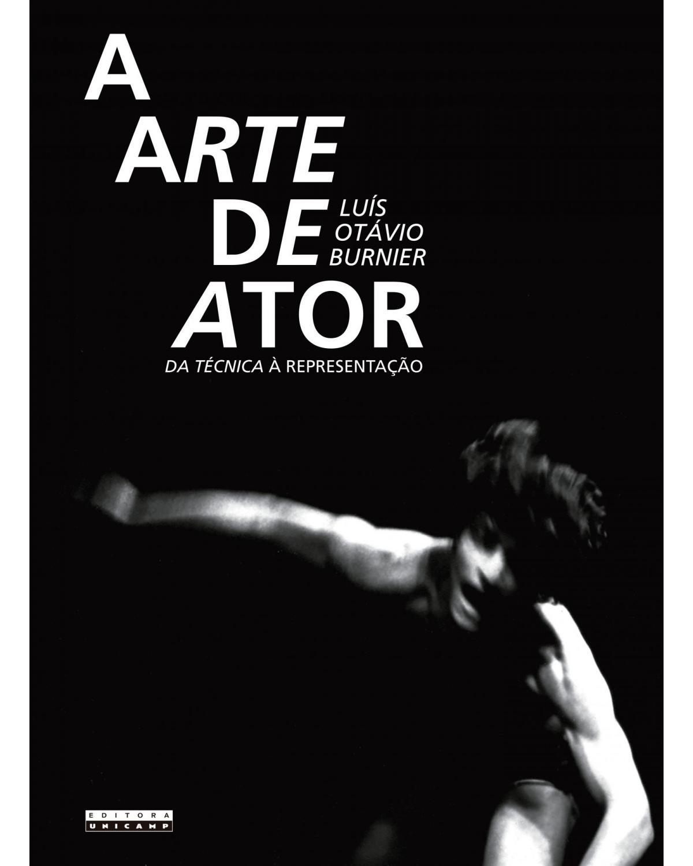 A arte de ator: da técnica à representação - 3ª Edição | 2021