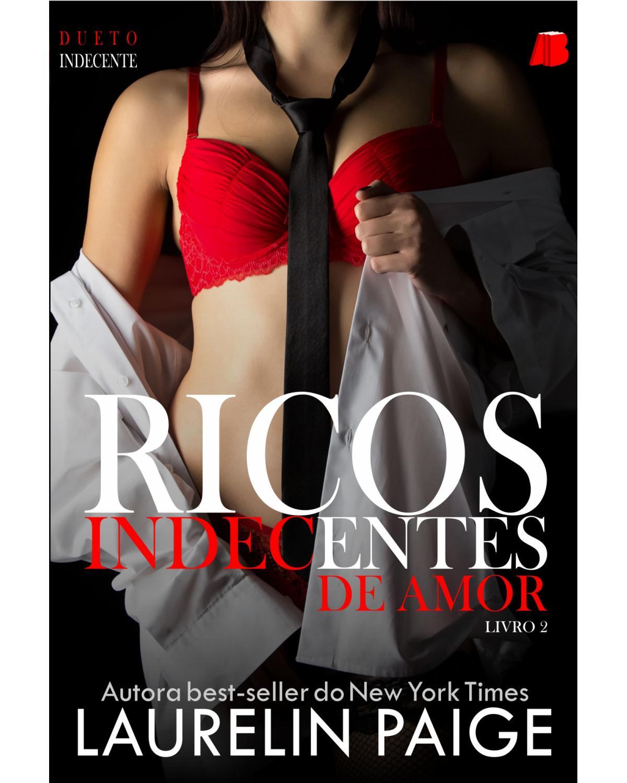 Ricos indecentes de amor - 1ª Edição | 2020