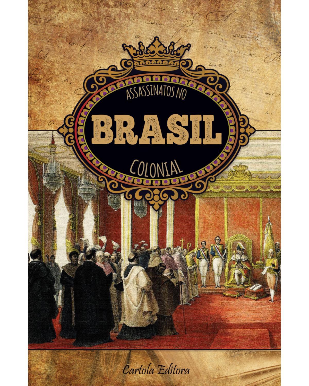 Assassinatos no Brasil colonial - 1ª Edição | 2020