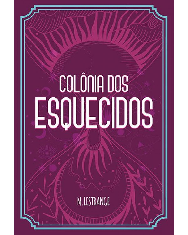 Colônia dos esquecidos - 1ª Edição | 2021