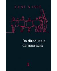 Da ditadura à democracia: conceitos fundamentais para a libertação - 1ª Edição   2021