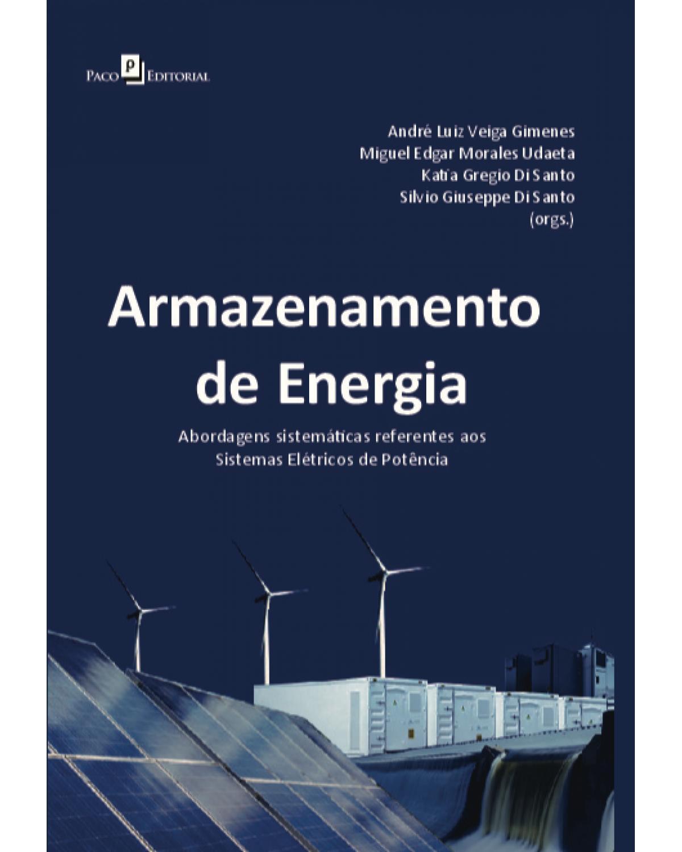 Armazenamento de energia: Abordagens sistemáticas referentes aos sistemas elétricos de potência - 1ª Edição | 2020