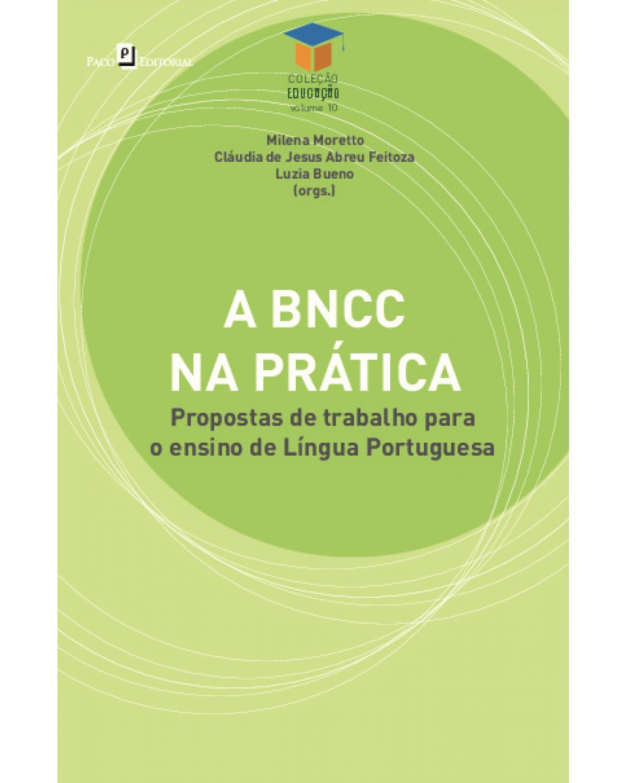 A BNCC na prática: Propostas de trabalho para o ensino de língua portuguesa - 1ª Edição   2020
