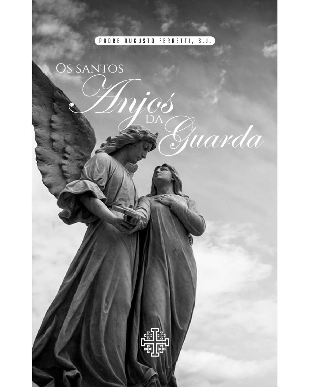 Os Santos Anjos da Guarda - 1ª Edição | 2021