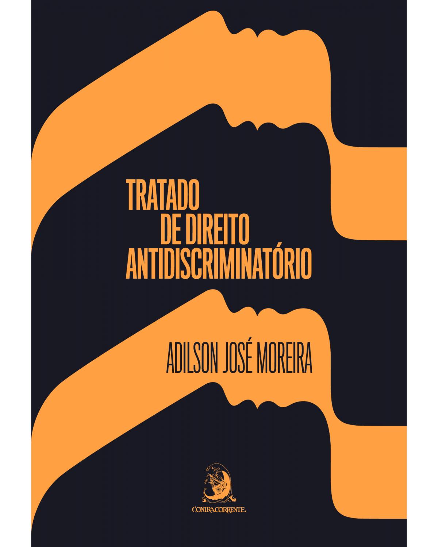 Tratado de Direito Antidiscriminatório - 1ª Edição   2020