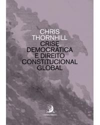 Crise democrática e direito constitucional global - 1ª Edição | 2021