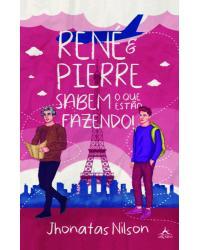 René e Pierre sabem o que estão fazendo! - 1ª Edição | 2021