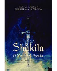 Shákila: O mistério da guardiã - Volume 2:  - 3ª Edição | 2021