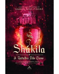 Shákila: A batalha pelo trono - Volume 1:  - 3ª Edição | 2021
