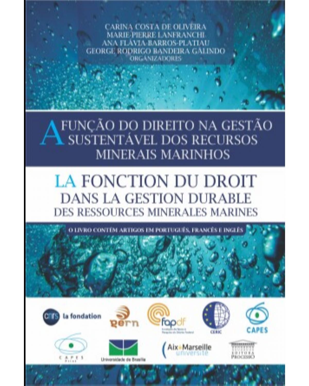 A função do direito na gestão sustentável dos recursos minerais marinhos - 1ª Edição   2021