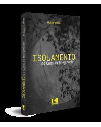 Isolamento: do caos ao imaginário - 1ª Edição   2021