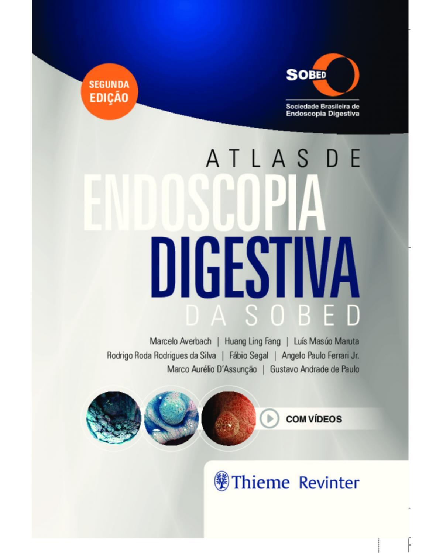 Atlas de endoscopia digestiva da SOBED - 2ª Edição | 2020