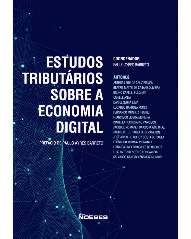 Estudos tributários sobre a economia digital - 1ª Edição   2021