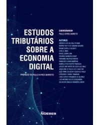 Estudos tributários sobre a economia digital - 1ª Edição | 2021