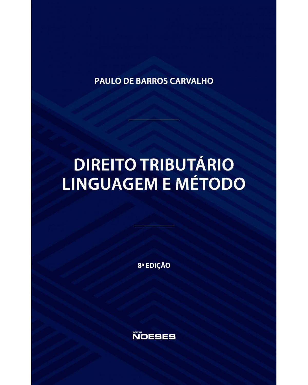 Direito tributário: linguagem e método - 8ª Edição | 2021