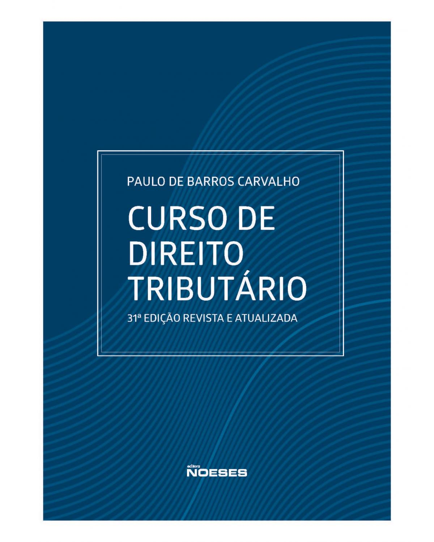 Curso de direito tributário - 31ª Edição | 2021