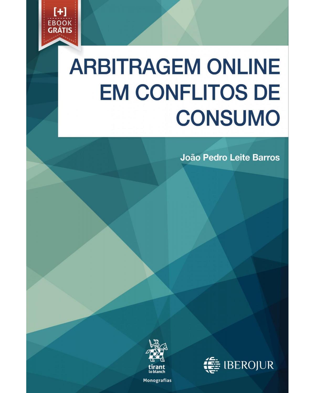 Arbitragem online em conflitos de consumo - 1ª Edição | 2019