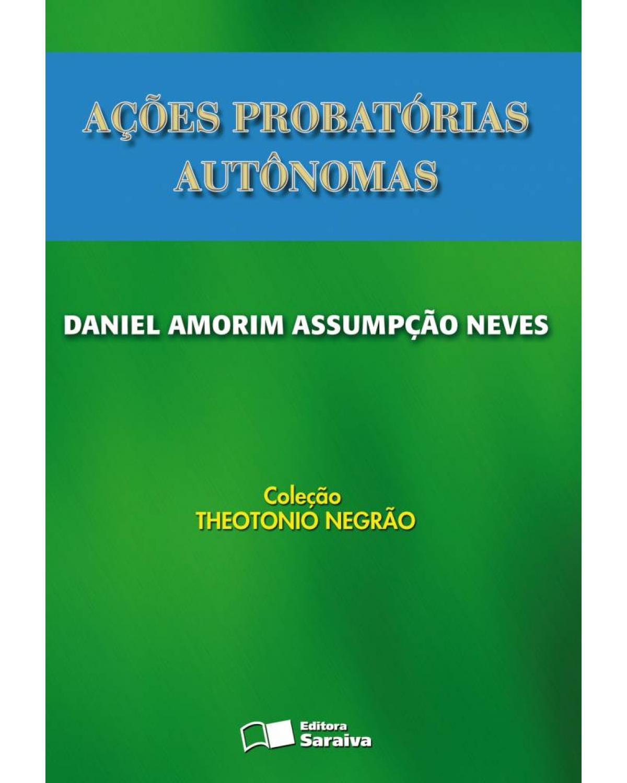 Ações probatórias autônomas - 1ª Edição   2008