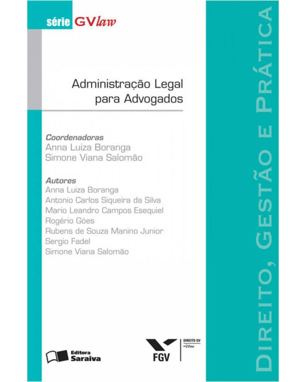 Administração legal para advogados - 1ª Edição   2009