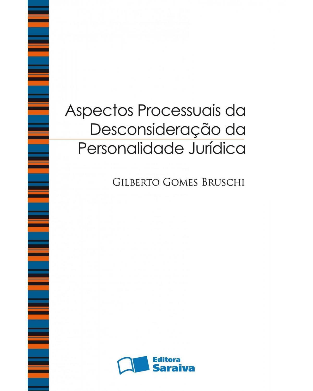 Aspectos processuais da desconsideração da personalidade jurídica - 2ª Edição | 2009