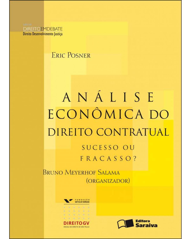 Análise econômica do direito contratual - sucesso ou fracasso? - 1ª Edição   2010