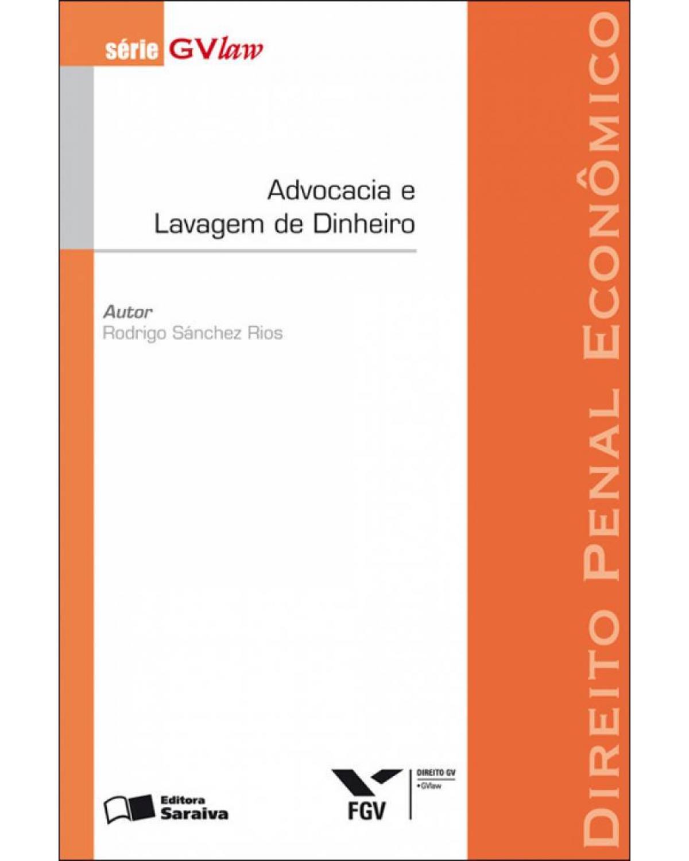 Advocacia e lavagem de dinheiro - 1ª Edição   2010