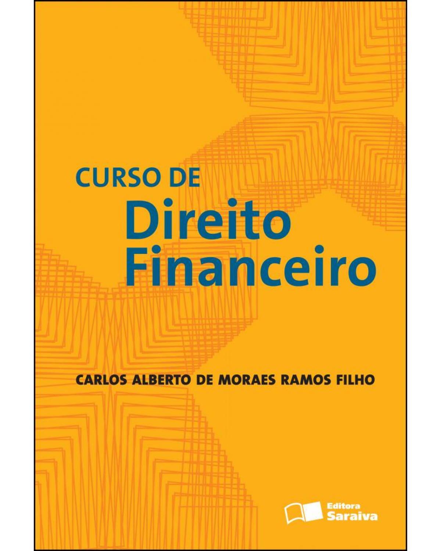Curso de direito financeiro - 1ª Edição | 2012