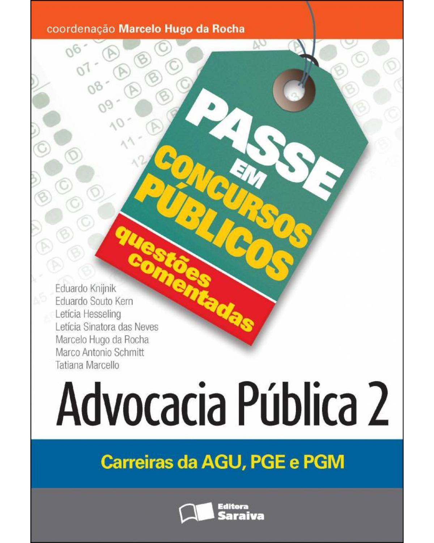 Advocacia pública 2 : carreiras da AGU, PGE e PGM - 1ª Edição | 2012