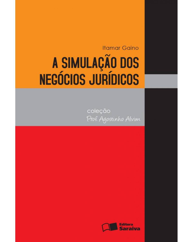 A simulação dos negócios jurídicos - 2ª Edição | 2013