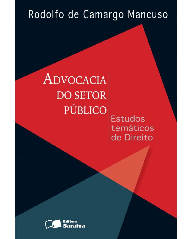 Advocacia do setor público : estudos temáticos de direito - 1ª Edição   2013