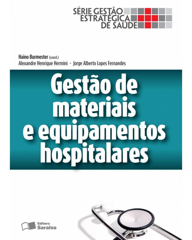 Gestão de materiais e equipamentos hospitalares - 1ª Edição   2013