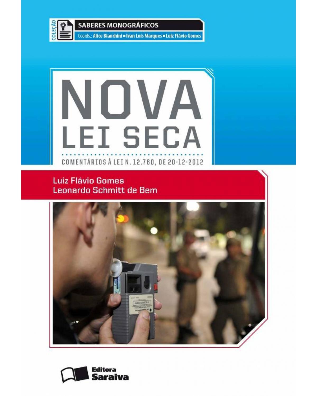 Nova lei seca: comentários à lei n. 12.760, de 20-12-2012 - 1ª Edição | 2013