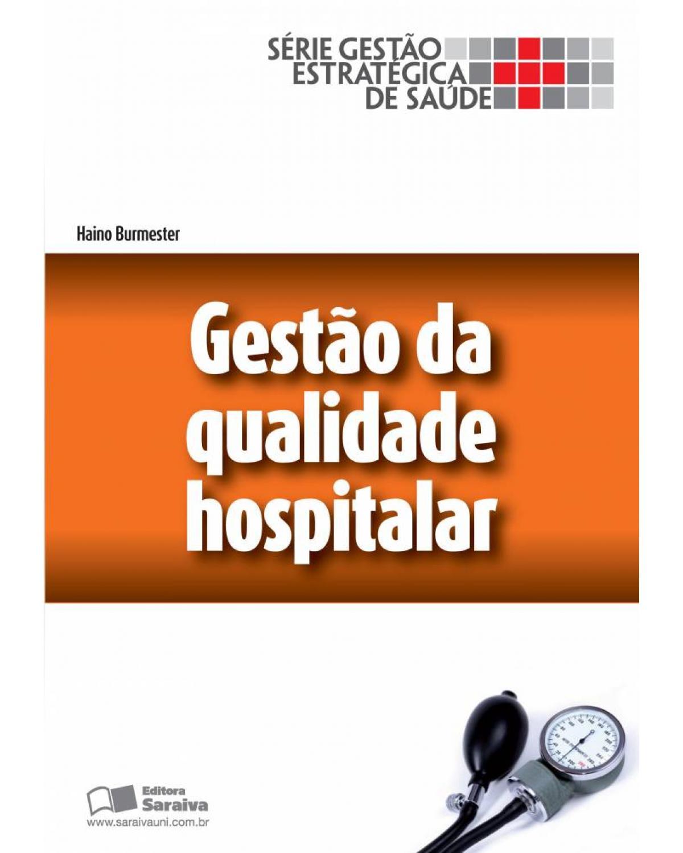 Gestão da qualidade hospitalar - 1ª Edição   2013