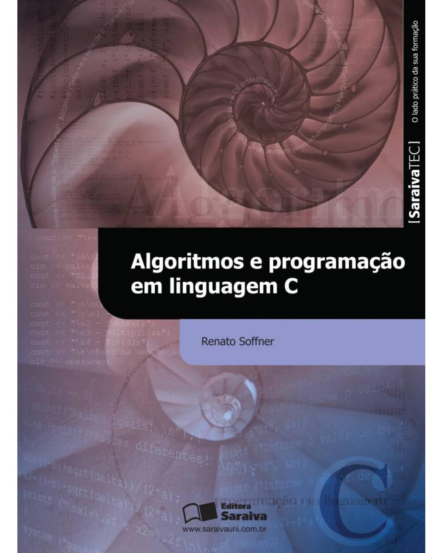 Algoritmos e programação em linguagem C - 1ª Edição | 2013