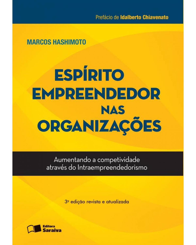Espírito empreendedor nas organizações: aumentando a competitividade - 3ª Edição | 2013
