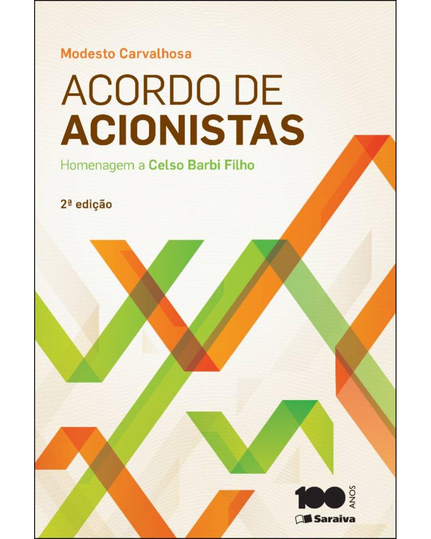 Acordo de acionistas: homenagem a Celso Barbi Filho - 2ª Edição   2015
