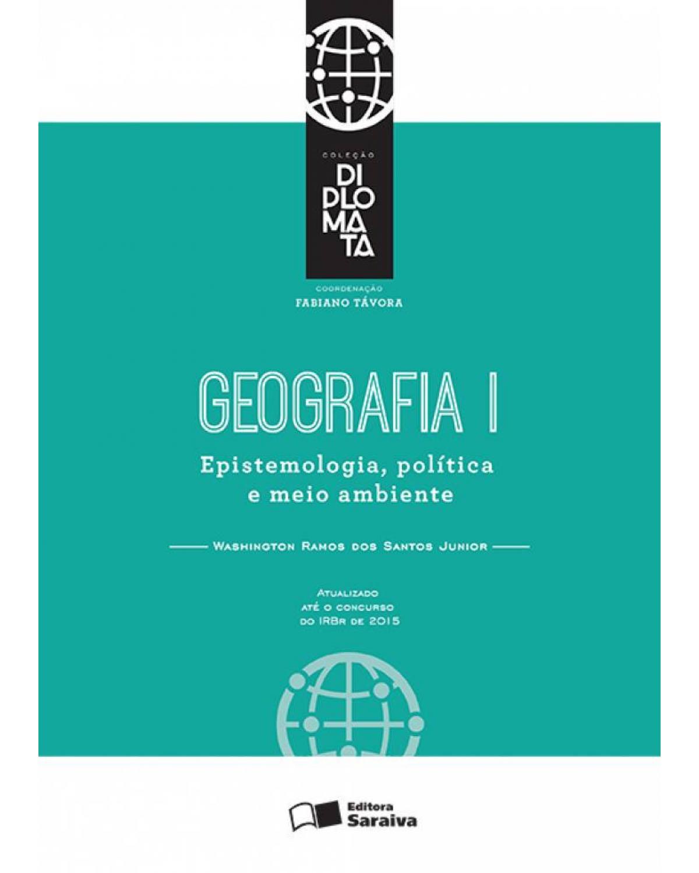 Geografia I: epistemologia, política e meio ambiente - 1ª Edição | 2016