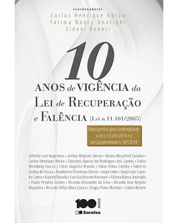 10 anos de vigência da lei de recuperação e falência (lei n. 11.101/05) - 1ª Edição | 2015
