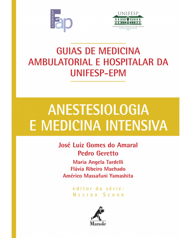 Anestesiologia e medicina intensiva - 1ª Edição   2011