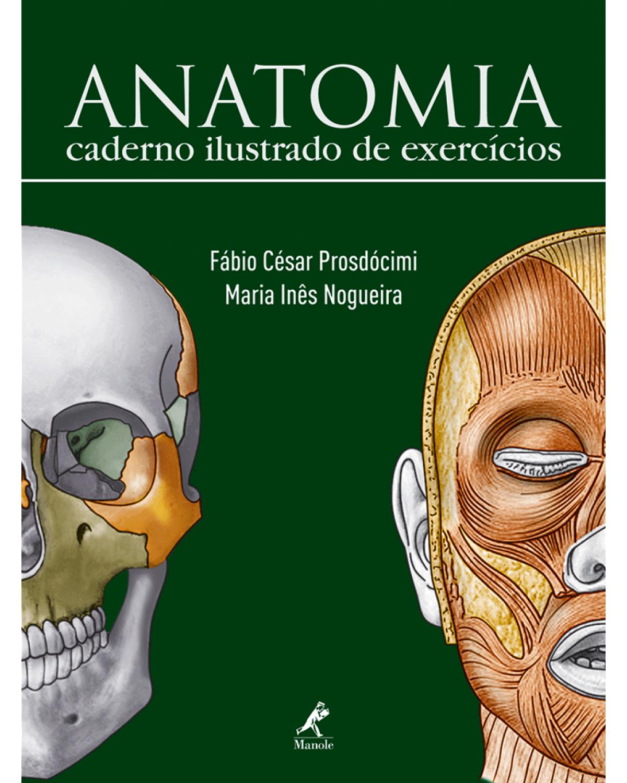 Anatomia - Caderno ilustrado de exercícios - 1ª Edição   2009