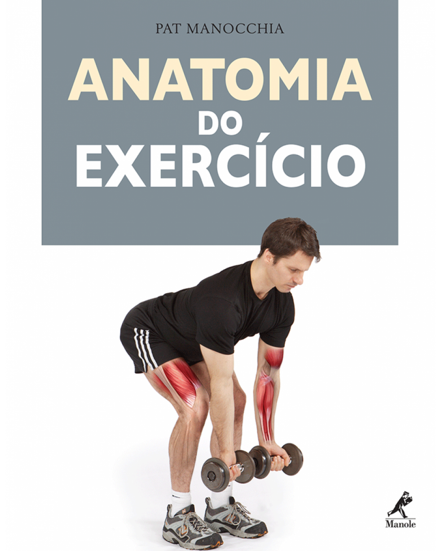 Anatomia do exercício - 1ª Edição | 2009