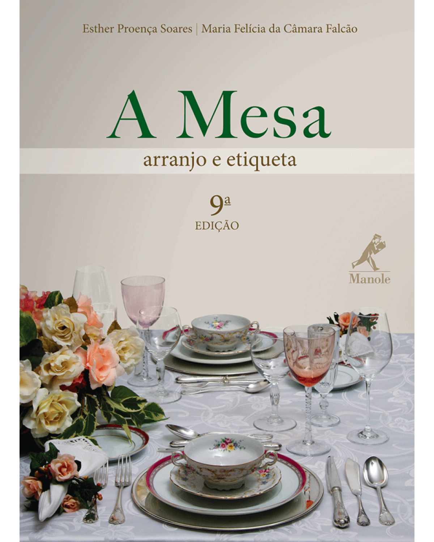 A mesa: Arranjo e etiqueta - 9ª Edição | 2010
