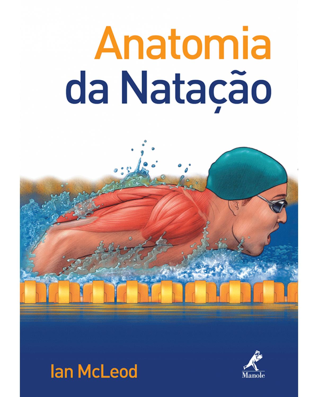 Anatomia da natação - 1ª Edição | 2010